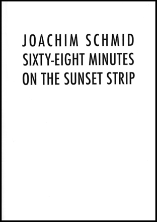 Joachim Schmid - Sixty-eight minutes on the sunset strip