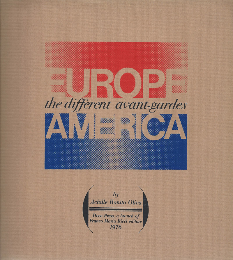 Bill Beckley, Hanne Darboven, Peter Hutchinson - Europe-America: the different avant-gardes