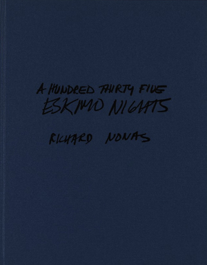Richard Nonas - A hundred thirty five Eskimo nights