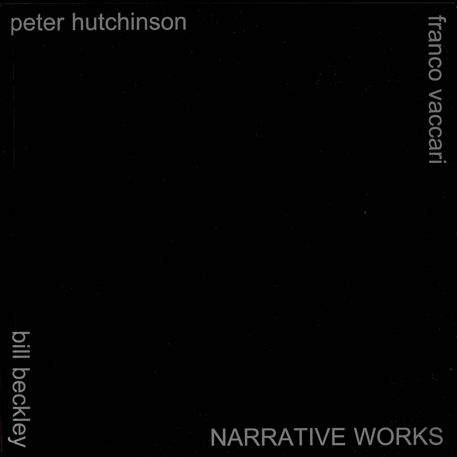 Bill Beckley, Peter Hutchinson, Franco Vaccari - Narrative works