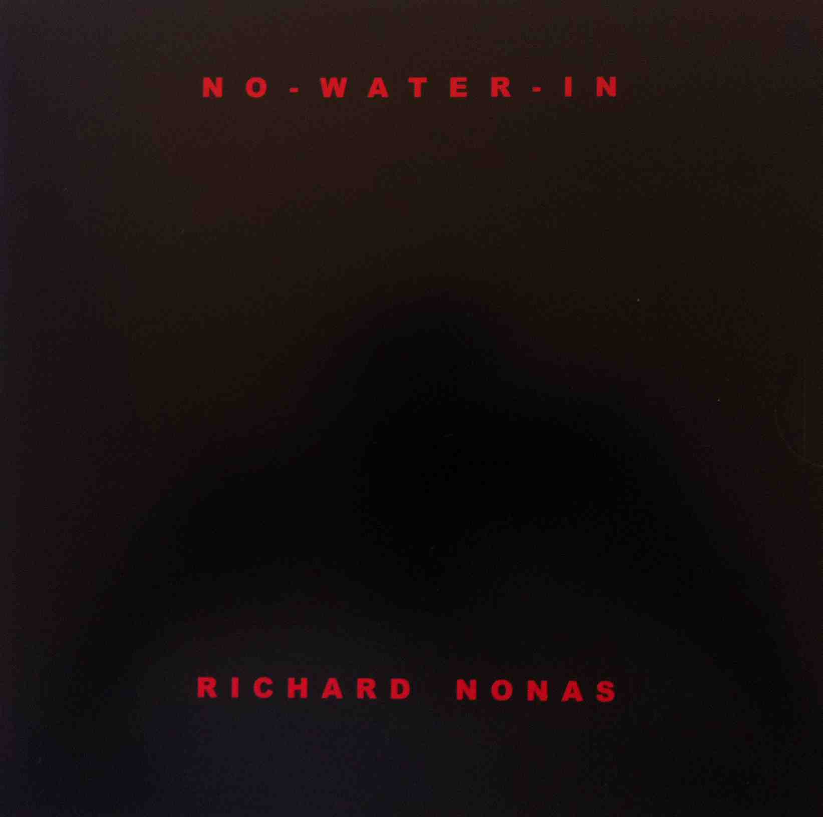 Richard Nonas - Richard Nonas: No-Water-In
